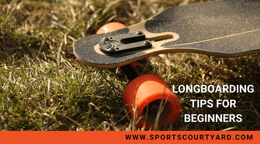 Longboarding Tips