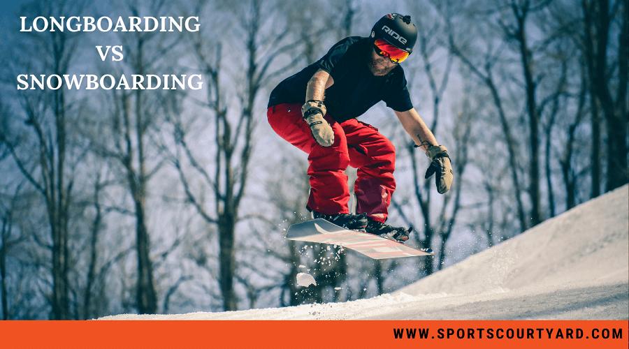Longboarding Vs Snowboarding