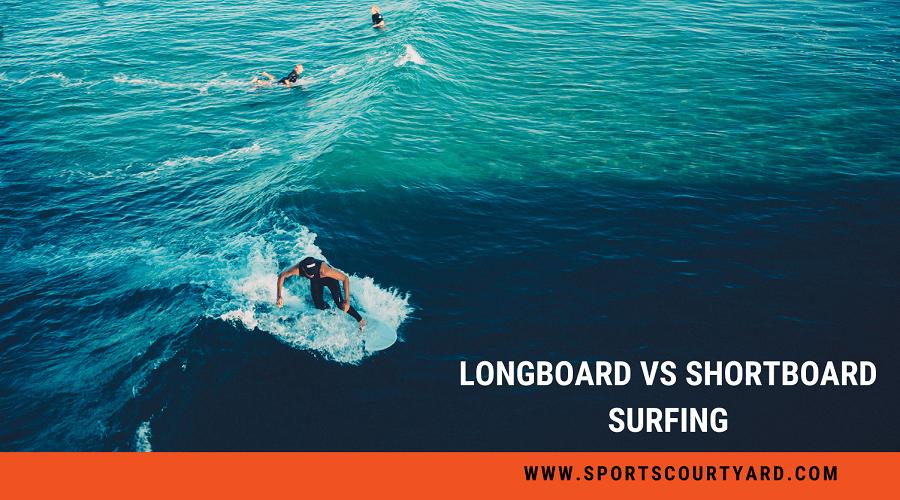 Longboard Vs Shortboard