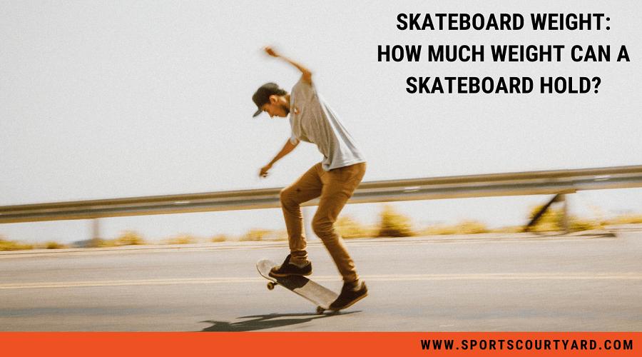 Skateboard Weight