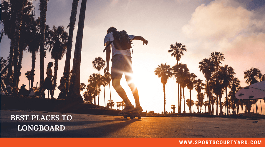 Best Places To Longboard