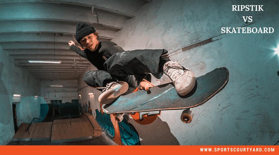 Ripstik Vs Skateboard